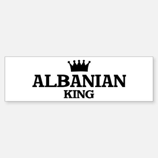 albanian King Bumper Bumper Bumper Sticker