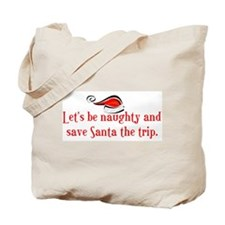 Let's be naught & save Santa  Tote Bag