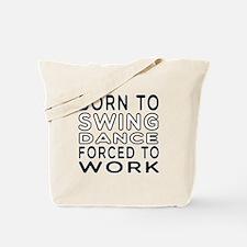 Born To Swing Dance Tote Bag
