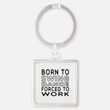 Born To Swing Dance Square Keychain