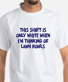 Thinking About Lawn Bowls Shirt