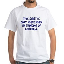 Thinking About Korfball Shirt