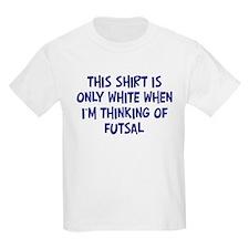 Thinking About Futsal Kids T-Shirt