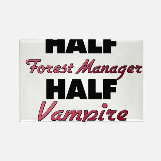 Half Forest Manager Half Vampire Magnets