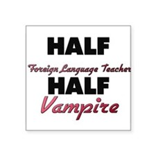 Half Foreign Language Teacher Half Vampire Sticker