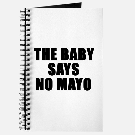 The baby says no mayo Journal
