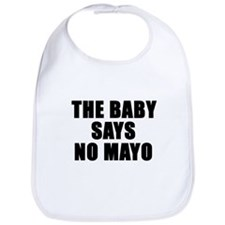 The baby says no mayo Bib
