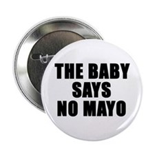 The baby says no mayo Button
