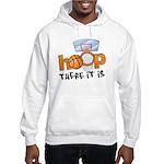 Hoop... There It Is Hooded Sweatshirt