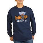 Hoop... There It Is Long Sleeve Dark T-Shirt