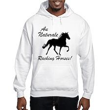 Au Naturale - Racking Horses! Hoodie
