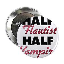 """Half Flautist Half Vampire 2.25"""" Button"""