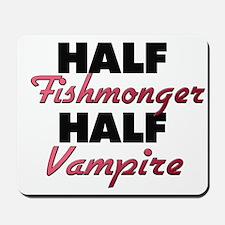 Half Fishmonger Half Vampire Mousepad