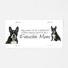 Frenchie Mom Aluminum License Plate