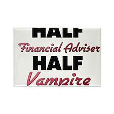 Half Financial Adviser Half Vampire Magnets