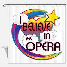 I Believe In The Opera Cute Believer Design Shower