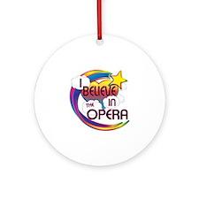 I Believe In The Opera Cute Believer Design Orname