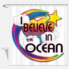 I Believe In The Ocean Cute Believer Design Shower