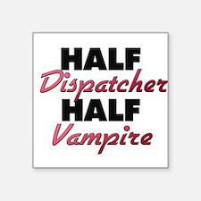 Half Dispatcher Half Vampire Sticker