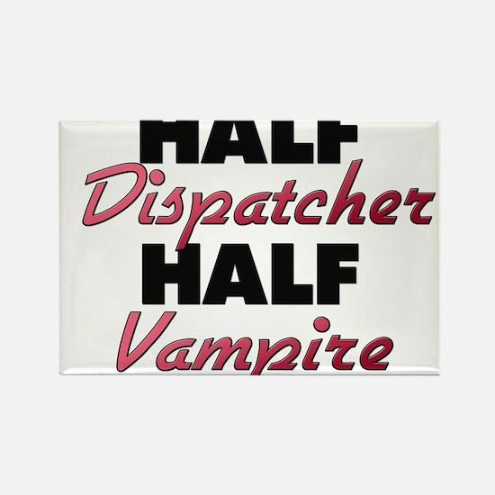 Half Dispatcher Half Vampire Magnets