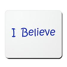 Blue I Believe Mousepad