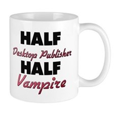 Half Desktop Publisher Half Vampire Mugs