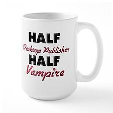 Half Desktop Publisher Half Vampire Mugs