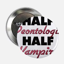 "Half Deontologist Half Vampire 2.25"" Button"