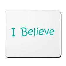 Aqua I Believe Mousepad