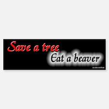 Save a Tree Eat a Beaver Bumper Bumper Bumper Sticker
