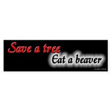 Save a Tree Eat a Beaver Bumper Bumper Sticker