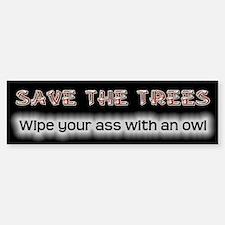 Save Trees - Wipe With an Owl Bumper Bumper Bumper Sticker