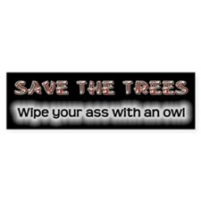 Save Trees - Wipe With an Owl Bumper Bumper Sticker