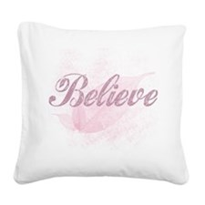 Believe Pink Square Canvas Pillow