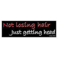 Not Losing Hair Getting Head Bumper Bumper Sticker