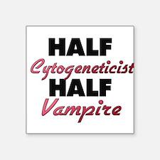 Half Cytogeneticist Half Vampire Sticker