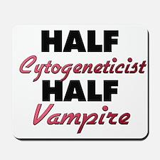 Half Cytogeneticist Half Vampire Mousepad
