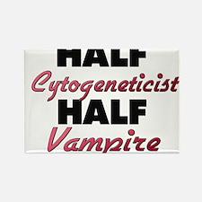 Half Cytogeneticist Half Vampire Magnets