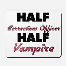 Half Corrections Officer Half Vampire Mousepad