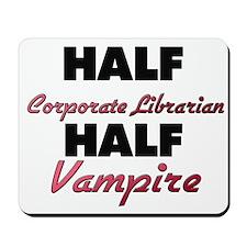 Half Corporate Librarian Half Vampire Mousepad