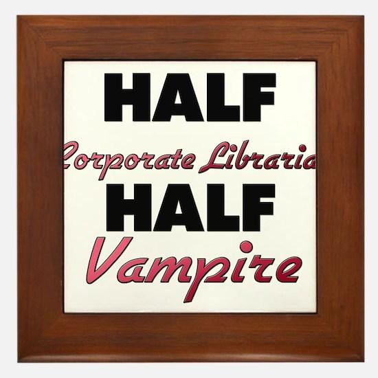Half Corporate Librarian Half Vampire Framed Tile