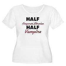 Half Corporate Librarian Half Vampire Plus Size T-