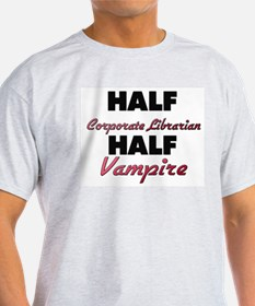 Half Corporate Librarian Half Vampire T-Shirt
