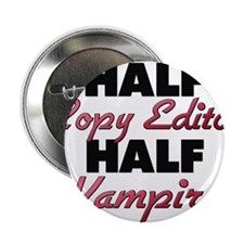 "Half Copy Editor Half Vampire 2.25"" Button"