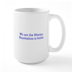 We are the Obama. Mugs