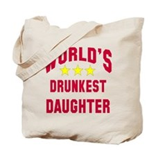 World's Drunkest Daughter Tote Bag
