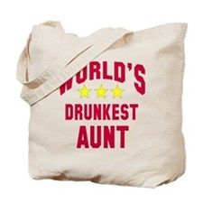 World's Drunkest Aunt Tote Bag