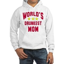 World's Drunkest Mom Hoodie