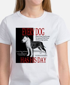 every dog has his day pit bull design Women's T-Sh