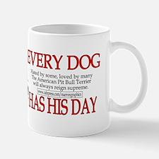 every dog has his day pit bull design Mug